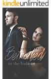 Betrothed to the Badman (Russian Bratva Book 8)