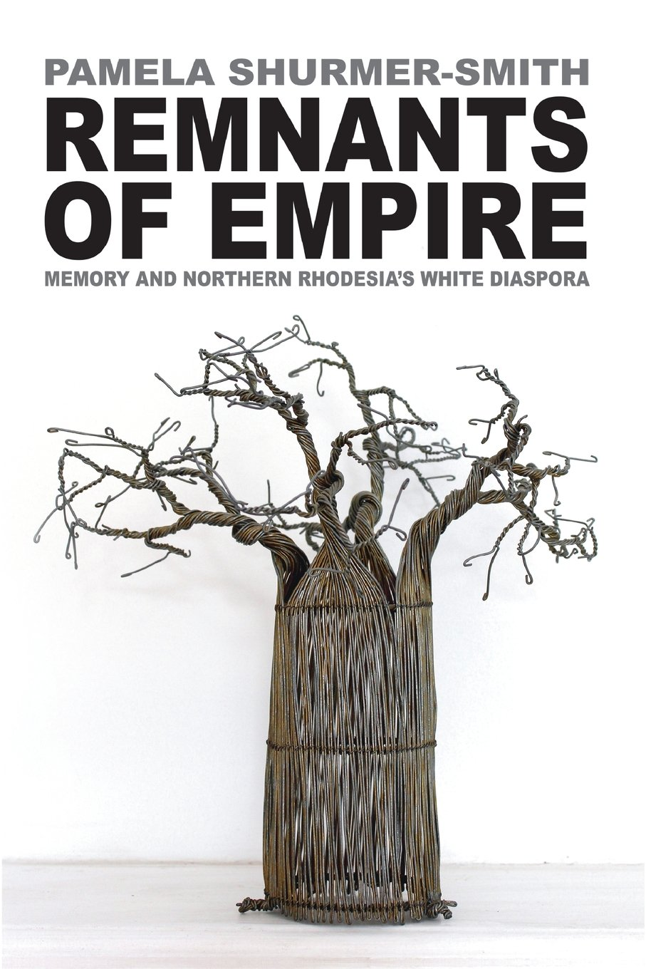 remnants-of-empire-memory-and-northern-rhodesia-s-white-diaspora