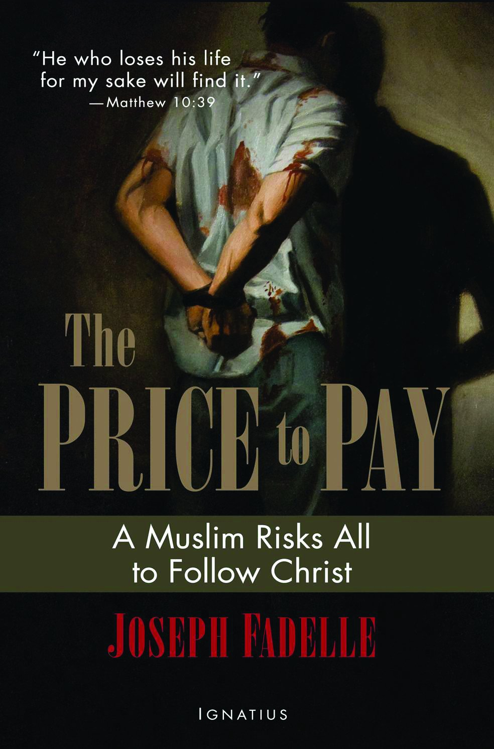 The Price to Pay: A Muslim Risks All to Follow Christ por Joseph Fadelle