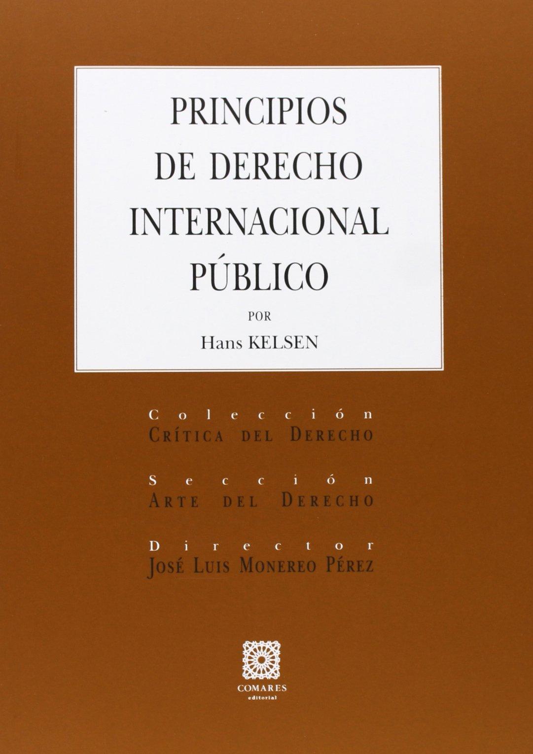 Principios De Derecho Internacional Público (Critica Derecho) Tapa blanda – 25 jun 2013 Hans Kelsen Comares 8490450552 International law