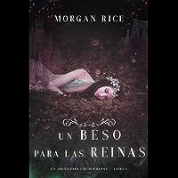 Un Beso Para Las Reinas (Un Trono para Las Hermanas—Libro Seis) (Spanish Edition)