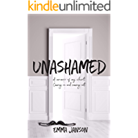 Unashamed: A Memoir of my Closet Coming In and Coming Out