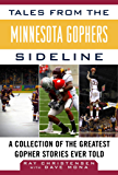 Tales from the Minnesota Gophers: A Collection of the Greatest Gopher Stories Ever Told (Tales from the Team)