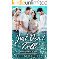 Just Don't Tell: MMMF Bisexual Romance (Just Us Book 10) book cover
