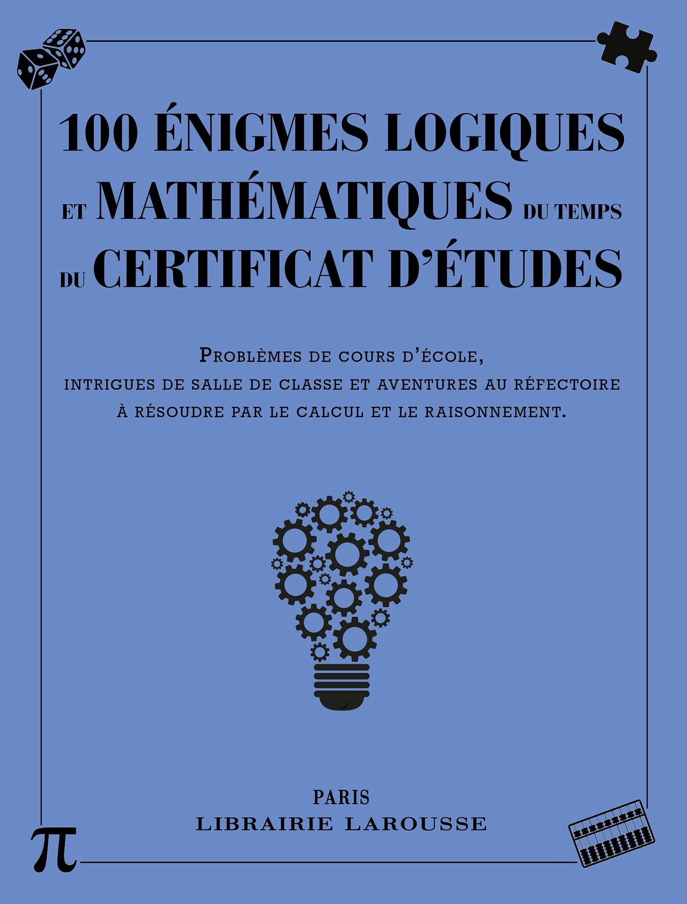 Amazon.fr - 100 énigmes logiques mathématiques du temps certificat études -  Collectif - Livres