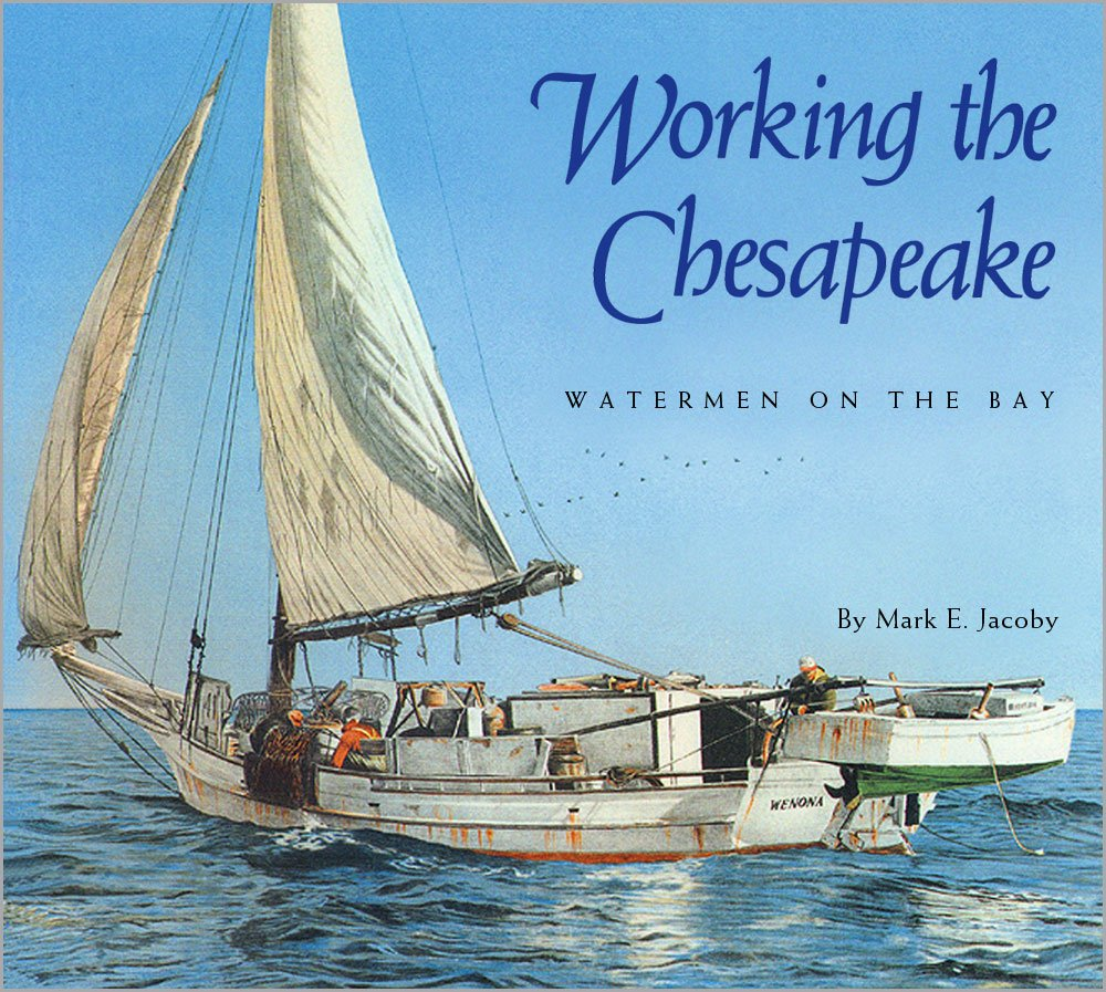 Working the Chesapeake: Waterman on the Bay
