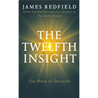 The Twelfth Insight: The Hour of Decision (The Celestine Prophecy)