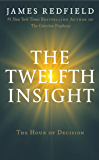 The Twelfth Insight: The Hour of Decision (The Celestine Prophecy Book 4)