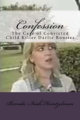Confession: The Case of Convicted Child Killer Darlie Routier See more