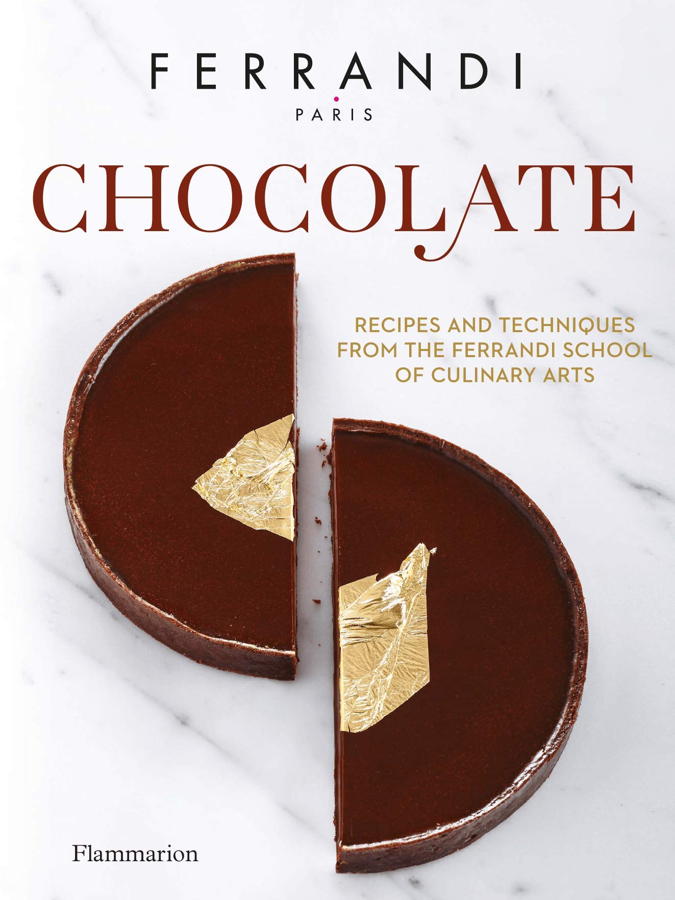 Ferrandi Chocolate  Recipes And Techniques From The Ferrandi School Of Culinary Arts  PRATIQUE   LANG   English Edition