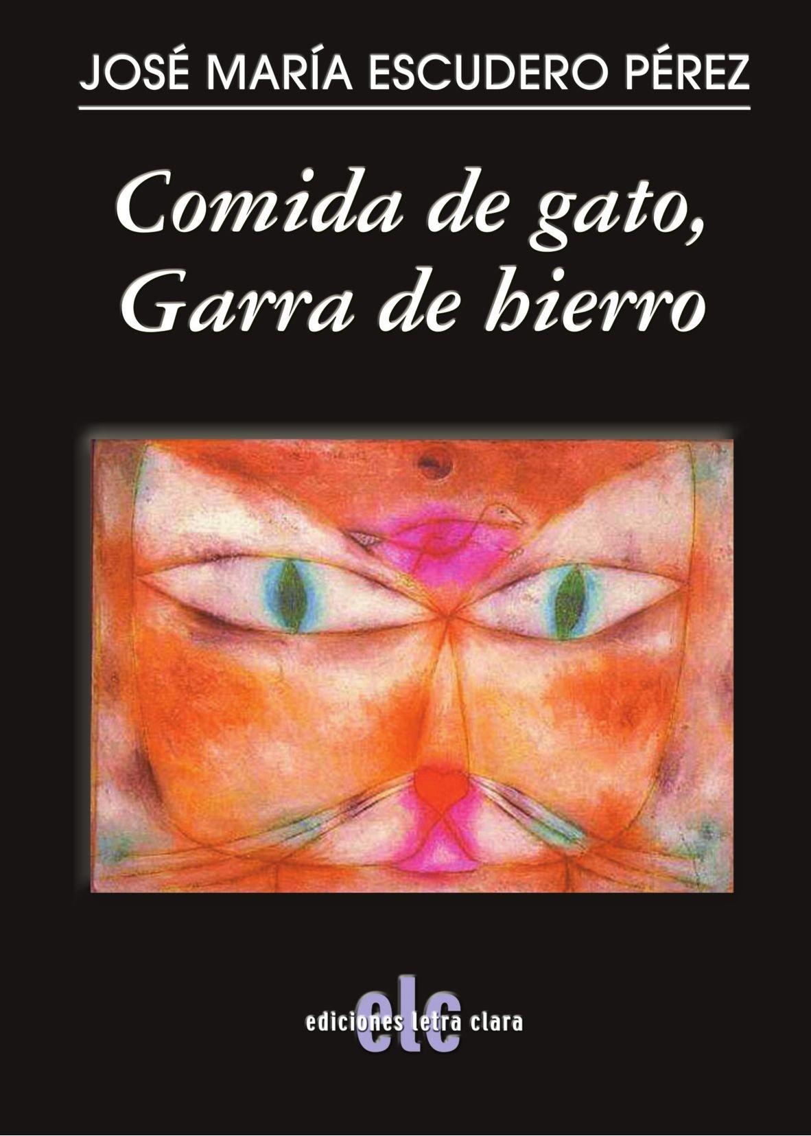 Comida de gato, Garra de hierro (Spanish Edition) (Spanish) Paperback – March 26, 2009