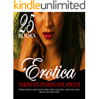 Erotica Taboo Sex Stories for Adults: 25 Books: Explicit Forced Rough Short Stories Collection – Lonely Wife, Family, Menage, First Time & More...