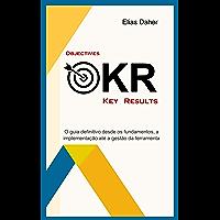 OKR: O guia definitivo desde os fundamentos, a implementação até a gestão da ferramenta