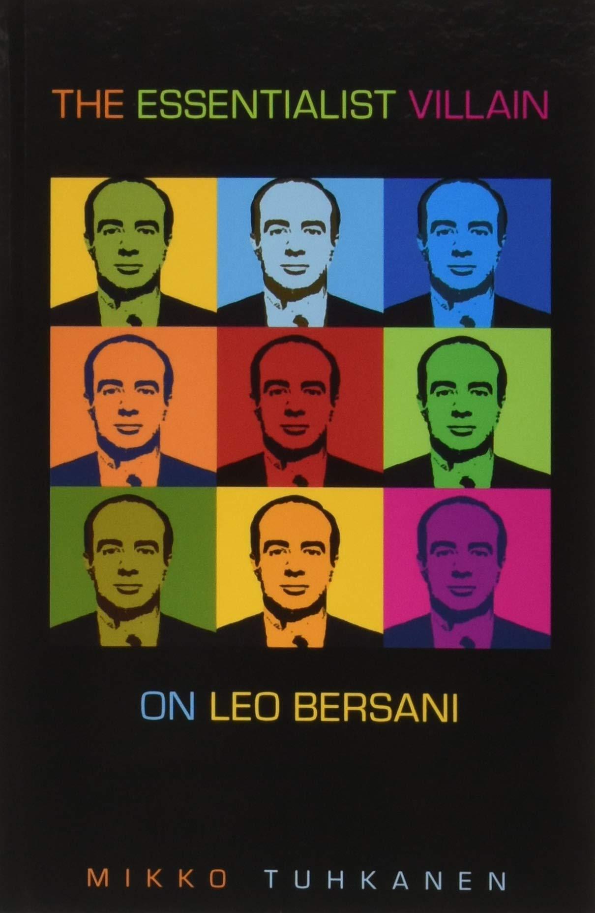 Read Online The Essentialist Villain: On Leo Bersani pdf epub