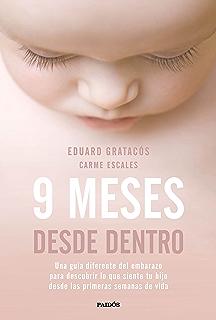 9 meses desde dentro: Una guía diferente del embarazo para descubrir lo que siente tu