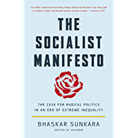 The Socialist Manifesto: The Case for Radical Politics in an Era of Extreme Inequality (English Edition)