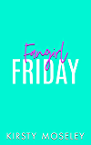 Fangirl Friday: (A standalone romcom. Book 3 in the Love For Days series)