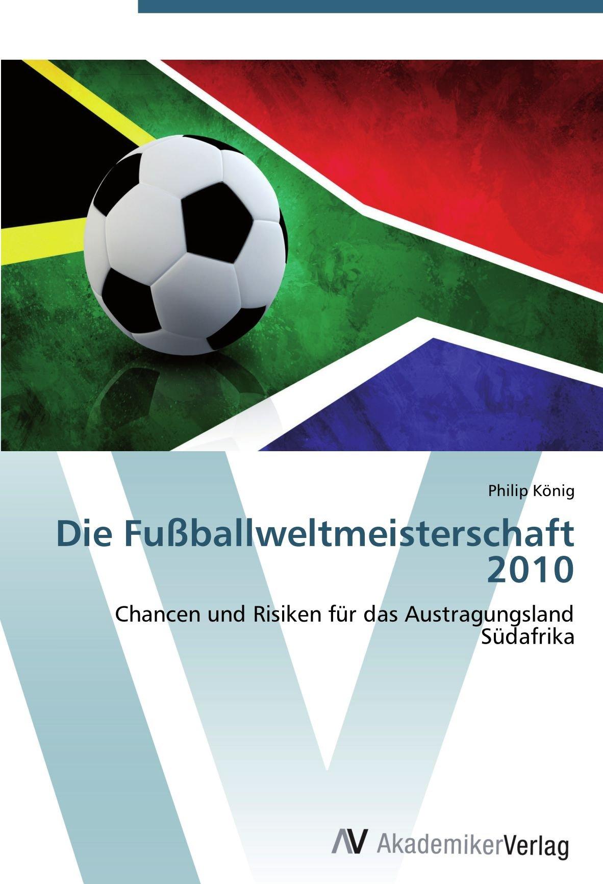 Die Fußballweltmeisterschaft 2010: Chancen und Risiken für das Austragungsland Südafrika