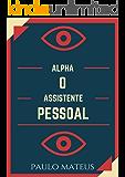 Alpha o Assistente Pessoal
