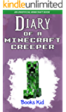 Diary of a Minecraft Creeper: An Unofficial Minecraft Book (Minecraft Diary Books and Wimpy Zombie Tales For Kids 7)