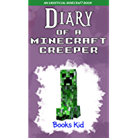Diary of a Minecraft Creeper: An Unofficial Minecraft Book (Minecraft Diary Books and Wimpy Zombie Tales For Kids 7) book cover