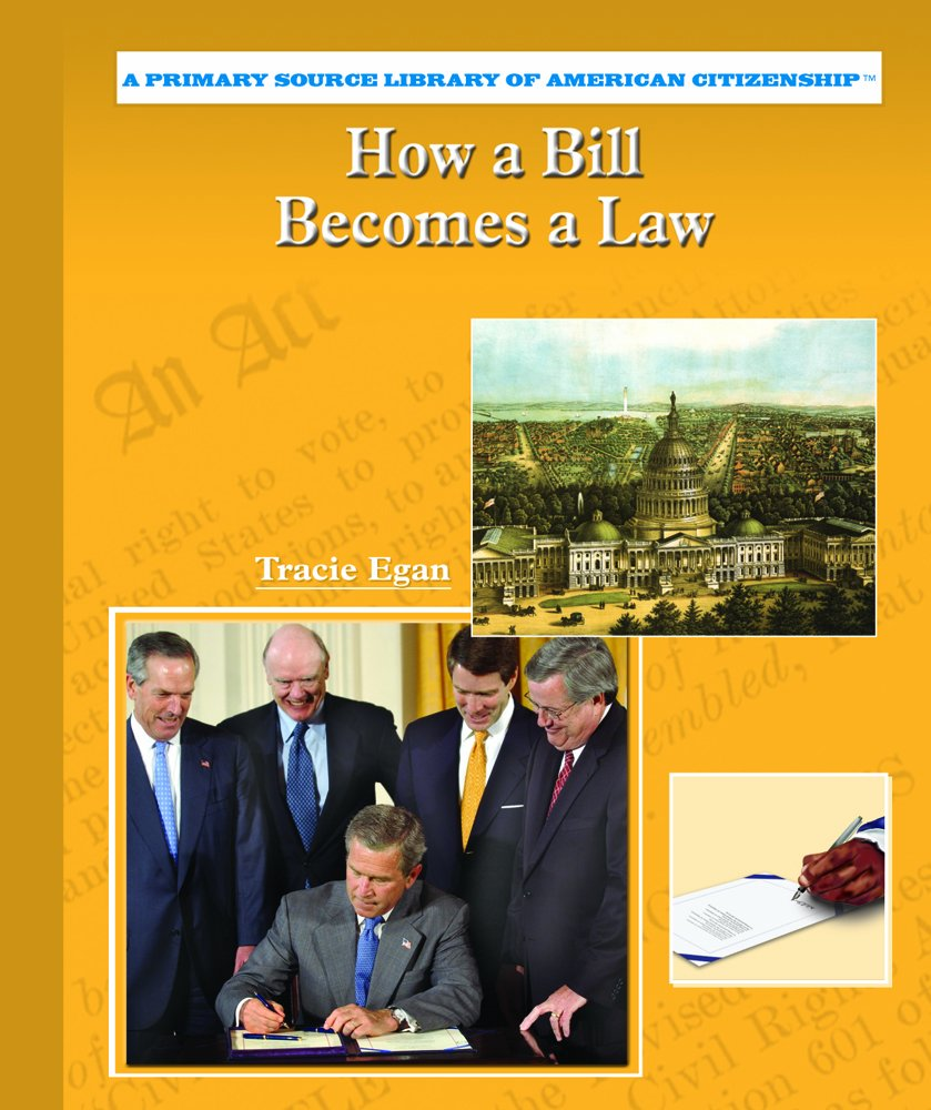 Read Online How a Bill Becomes a Law (Primary Source Library of American Citizenship (Hardcover)) PDF