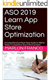 ASO 2019 Learn App Store Optimization (Free 10 iTunes Accounts): A Comprehensive Must-Have Guide to ASO in Today's Competitive Search Environment (Free 10 iTunes Accounts)