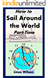 How to Sail Around the World Part-Time