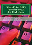 SharePoint 2013 Fundamentals for End Users: Learn to use SharePoint (English Edition)