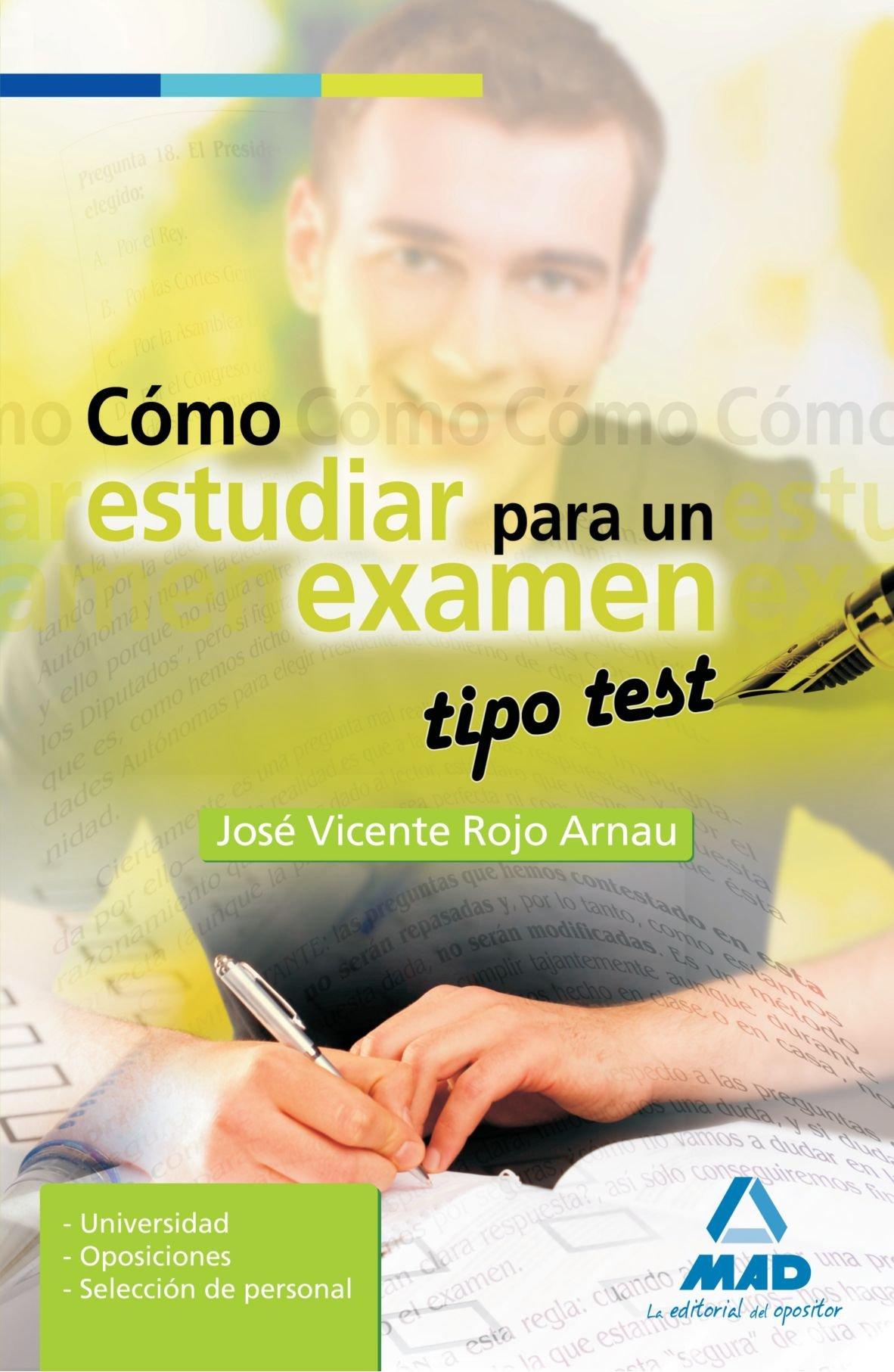 Cómo Estudiar Para Un Examen Tipo Test.: Amazon.es: Jose ...