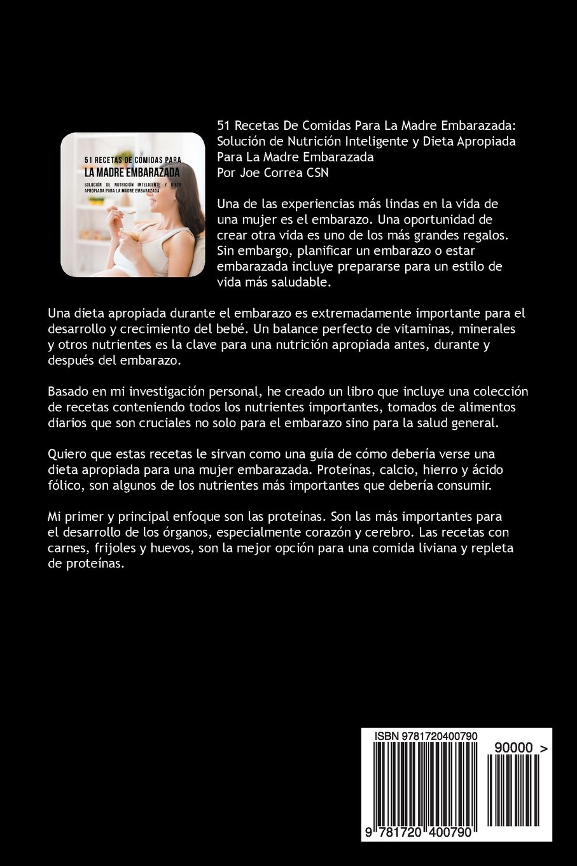 51 Recetas De Comidas Para La Madre Embarazada: Solución de Nutrición Inteligente y Dieta Apropiada Para La Madre Embarazada: Amazon.es: Joe Correa CSN: ...