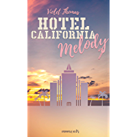 Melody: Romance (Hotel California 3) (German Edition)