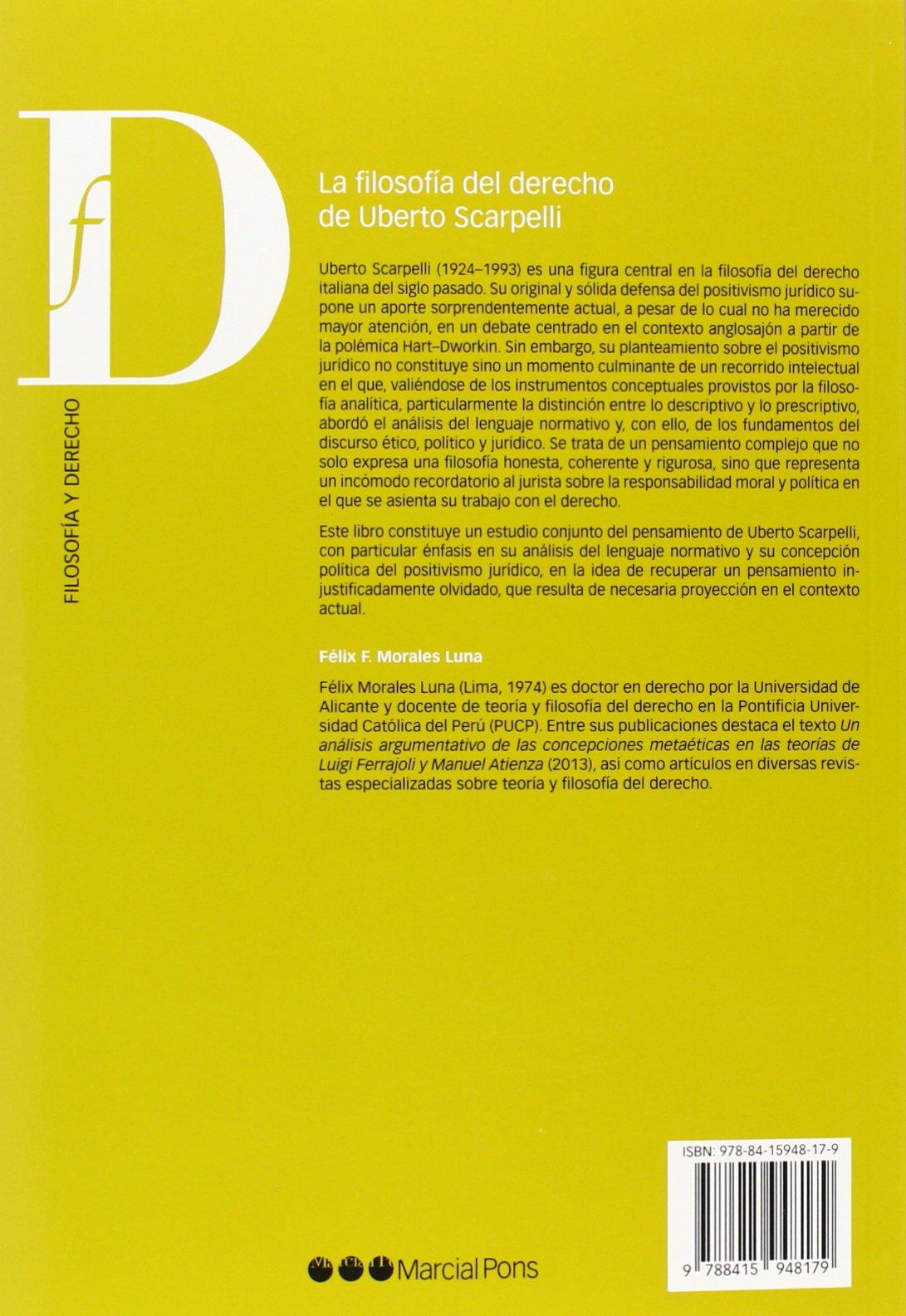 LA FILOSOFIA DEL DERECHO DE UBERTO SCARPELLI: ANALISIS DEL LENGUA JE NORMATIVO Y POSITIVISMO JURIDICO: FELIX F. MORALES LUNA: 9788415948179: Amazon.com: ...