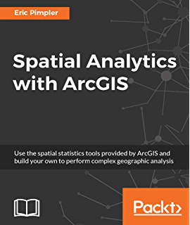 Mastering Geospatial Analysis with Python: Explore GIS
