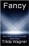 Fancy (Skull Shifters Louisiana MC Book 3)
