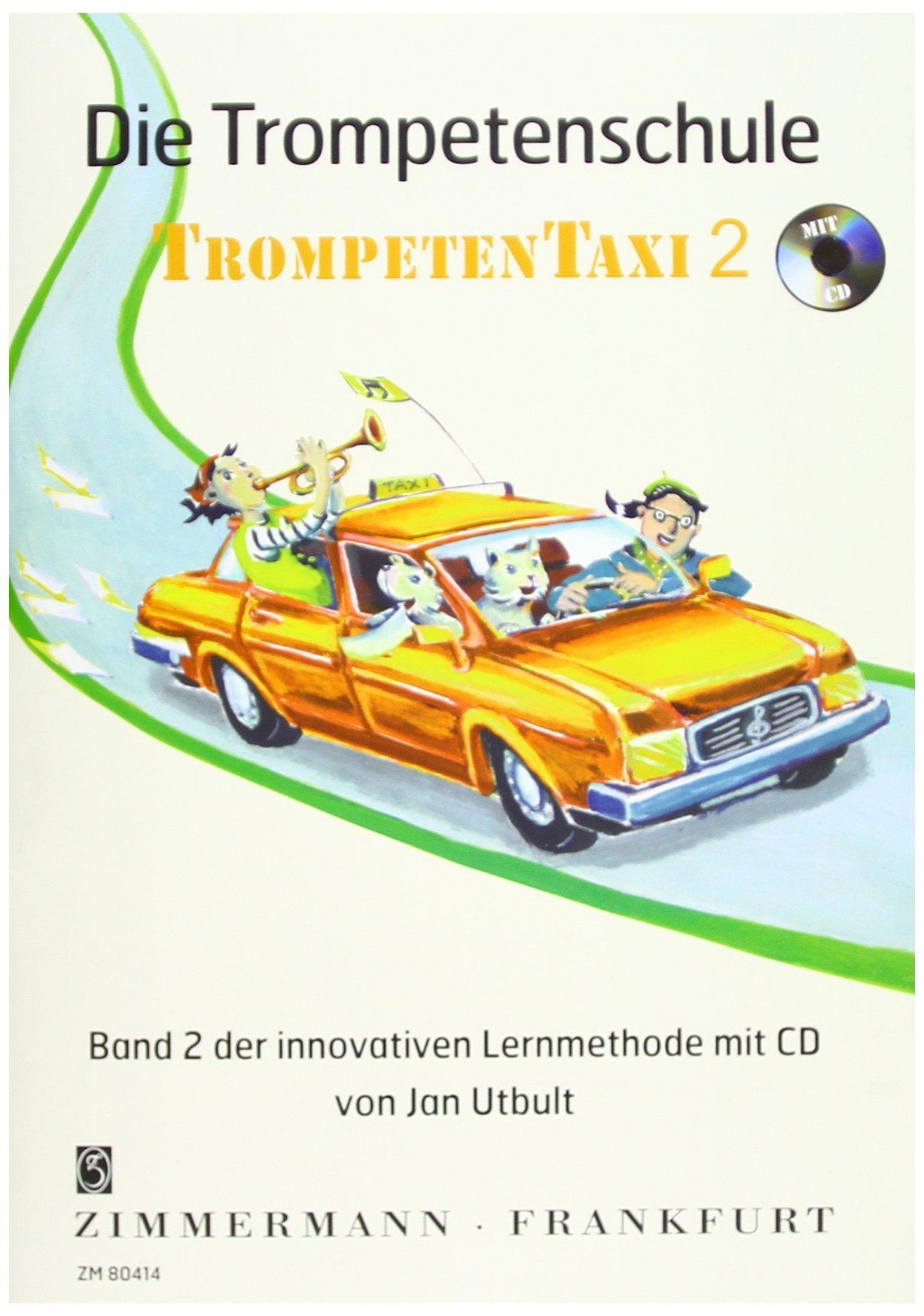 Die Trompetenschule: Trompetentaxi. Band 2. Trompete. Ausgabe mit CD.