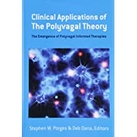 Clinical Applications of the Polyvagal Theory the Emergence of Polyvagal-informed Therapies