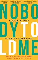 Nobody Told Me: Poetry And Parenthood (English