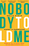 Nobody Told Me: Poetry and Parenthood