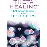 ThetaHealing: Diseases and Disorders (English Edition)