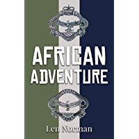 African Adventure: Police Officer In Northern Rhodesia And Zambia 1962 – 1985 (English Edition)