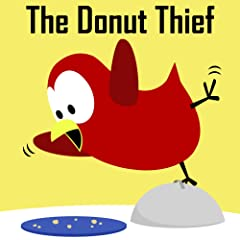 Children\'s Book: The Donut Thief [Bedtime Stories for Kids]