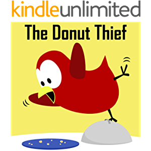 Children's Book: The Donut Thief [Bedtime Stories for Kids] (Sammy Bird)