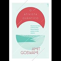 O Ativista Quântico: Princípuos da física quântica para transformar o mundo e a nós mesmos