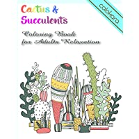 Cactus & Succulents Coloring Book for Adults Relaxation: Unleash Your Stress With 50 Original Doodles Coloring Pages