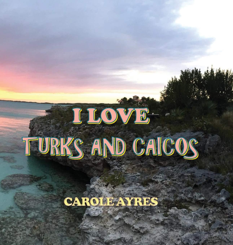 I Love Turks and Caicos PDF