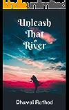 Unleash That River: Seven Romantic Short Stories