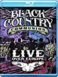 Black Country Communion - Live Over Europe [Blu-ray]