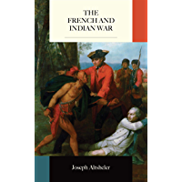 The French and Indian War (English Edition)