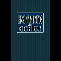 Ensinamentos de Gordon B. Hinckley (Teachings of Gordon B. Hinckley - Portuguese)